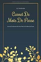 Carnet de Mots de Passe: A5 – 105 pages – 312 mots de passe – Couverture souple – MDP