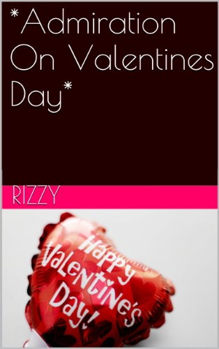*Admiration On Valentines Day* (English Edition)
