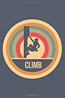 Climb: Retro Vintage Notebook 6 x 9 Dotted Dot Grid Journal Gift for Climbers And Rock Climbers (108 Pages)