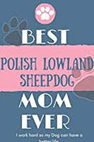 Best  Polish Lowland Sheepdog Mom Ever Notebook  Gift: Lined Notebook  / Journal Gift, 120 Pages, 6x9, Soft Cover, Matte Finish