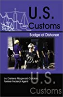 U.S. Customs, Badge of Dishonor