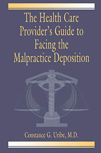 Download The Health Care Provider's Guide to Facing the Malpractice Deposition 0849320593