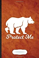 Protect Me: Bear Blank Journal Write Record. Practical Dad Mom Anniversary Gift, Fashionable Funny Creative Writing Logbook, Vintage Retro A5 6X9 110 Page