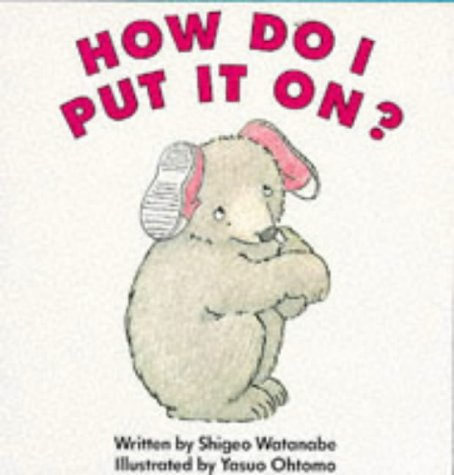 How Do I Put It On (Red Fox Picture Books)