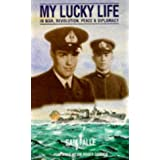 My Lucky Life: In War, Revolution, Peace and Diplomacy