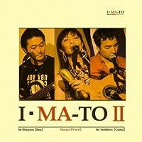 I・MA-TOII