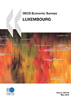 OECD Economic Surveys: Luxembourg 2010: Edition 2010