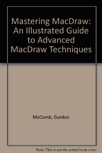 Mastering Macdraw: An Illustrated Guide to Advanced Macdraw Techniques