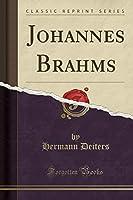 Johannes Brahms (Classic Reprint)