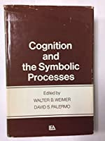 Cognition and the Symbolic Processes