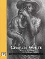 Charles White (David C. Driskell Series of African American Art)
