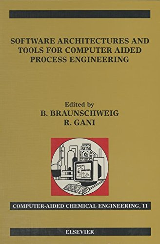 Software Architectures and Tools for Computer Aided Process Engineering (Computer Aided Chemical Engineering)
