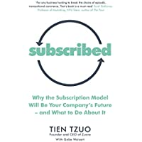 Subscribed: Why the Subscription Model Will Be Your Company's Future―and What to Do About It