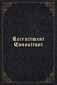 Recruitment Consultant Notebook Planner - Recruitment Consultant Job Title Working Cover To Do List Journal: P