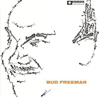 Bud Freeman by Bud Freeman