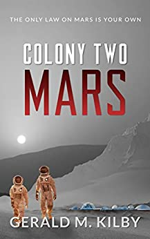 Colony Two Mars (Colony Mars Book 2) by [Kilby, Gerald M.]