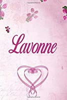Lavonne: Personalized Name Notebook/Journal Gift For Women & Girls 100 Pages (Pink Floral Design) for School, Writing Poetry, Diary to Write in, Gratitude Writing, Daily Journal or a Dream Journal.
