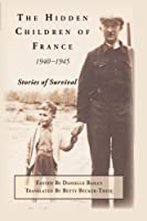 The Hidden Children of France, 1940-1945: Stories of Survival (Excelsior Editions)