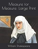 Measure for Measure: Large Print
