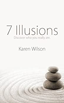 7 Illusions: Discover who you really are. by [Wilson, Karen]