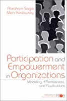 Participation and Empowerment in Organizations: Modeling, Effectiveness, and Applications (Advanced Topics in Organizational Behavior)