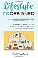 Lifestyle Redesigned: Banishing 7 Hidden Wastes from Your Life to Make Room for What Matters Most