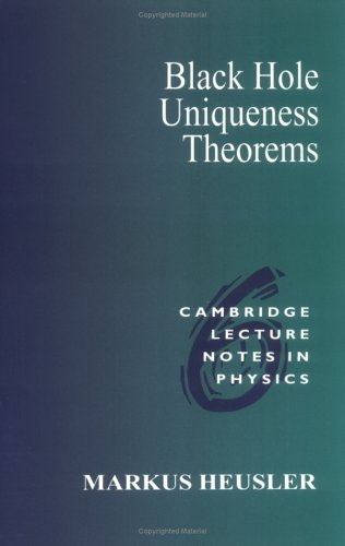 Black Hole Uniqueness Theorems (Cambridge Lecture Notes in Physics)