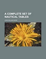 A complete set of nautical tables [並行輸入品]