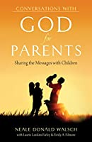 Conversations With God for Parents: Sharing the Messages With Children (Conversations With Humanity)