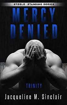 Mercy Denied: Trinity (Steele Standing Book 2) by [Sinclair, Jacqueline M.]