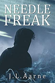 Needle Freak by [Aarne, J.L.]