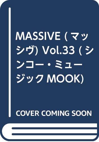 MASSIVE (マッシヴ) Vol.33 (シンコー・ミュージックMOOK)