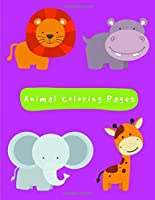 Animal Coloring Pages: The Coloring Books for Animal Lovers, design for kids,Children,Boys,Girls and Adults (cartoon in the zoo)