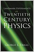 Landmark Experiments in Twentieth-Century Physics (Dover Science Books)