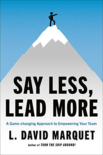 Say Less, Lead More: A Game-changing Approach to Empowering Your Team (English Edition)