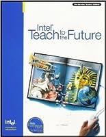 Intel Teach to the Future - Pre-service Teacher Edition
