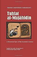 TUHFAT AL-MUJAHIDIN: A Historical Epic of the Sixteenth Century