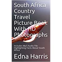 South Africa Country Travel Picture Book With HD Photographs: Includes Mp3 Audio File Highlighting Facts About South Africa (English Edition)