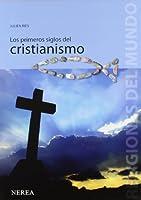 Los primeros siglos del Cristianismo/ The First Centuries of Christianity (Religiones del mundo/ Religions of the World)