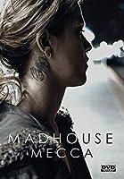 Madhouse Mecca [DVD]