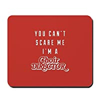 CafePress–You can39; T Scare Me i39; M A Choir Director Mo–ノンスリップゴムマウスパッド、ゲームマウスパッド
