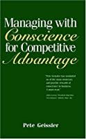 Managing With Conscience For Competitive Advantage