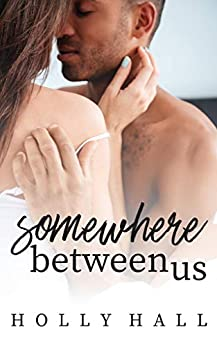Somewhere Between Us by [Hall, Holly]