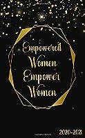 Empowered Women Empower Women 2020-2021: Pretty Black & Gold Glitter Monthly Pocket Planner | Two Year (24 Months) Schedule Agenda & Organizer |  2 Year Calendar With Phone Book, Password Log & Notes.