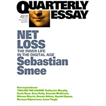 Quarterly Essay 72 Net Loss: The Inner Life in the Digital Age