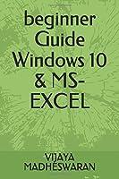 beginner Guide Windows 10 & MS-EXCEL