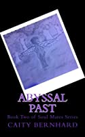 Abyssal Past: Book Two of Soul Mates Series【洋書】 [並行輸入品]
