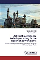 Artificial intelligence techniques using in the boiler of power plants: Artificial Intelligence Techniques Using in the Boiler of Thermal Power Plants