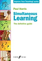 Simultaneous Learning: The Definitive Guide (Faber Edition: Improve Your Teaching!)