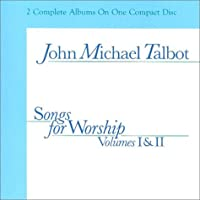 Songs for Worship: Volumes 1 and 2